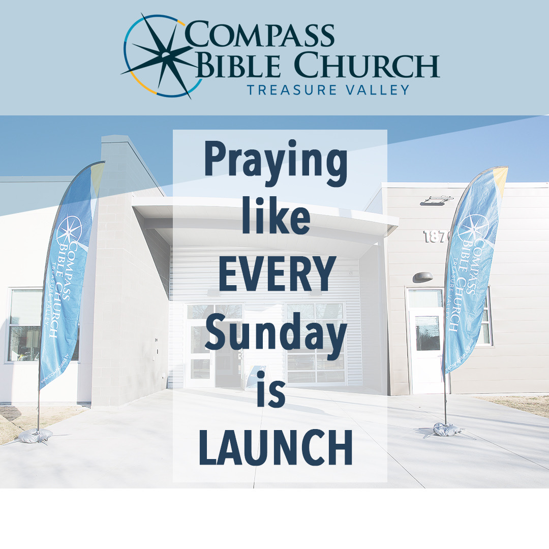 Praying Like Every Sunday Is Launch
